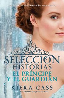EL PRINCIPE Y EL GUARDIAN: HISTORIAS DE LA...