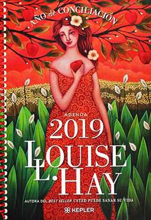 AGENDA 2019 LOUISE L. HAY: AÑO DE CONCILIACION