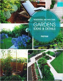 GARDENS IDEAS & DETAILS: RESIDENTIAL ARCHITECTURE (BILINGUE)