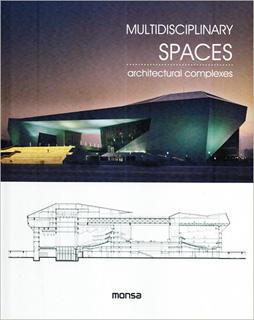 MULTIDISCIPLINARY SPACES: ARCHITECTURAL COMPLEXES (BILINGUE)