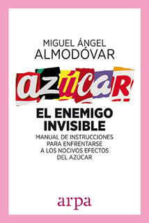 AZUCAR: EL ENEMIGO INVISIBLE