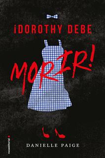 ¡DOROTHY DEBE MORIR!