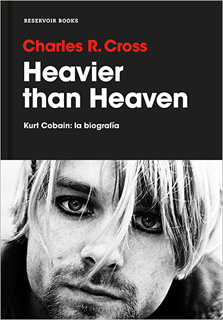 HEAVIER THAN HEAVEN: KURT COBAIN. LA BIOGRAFIA (VERSION EN ESPAÑOL)