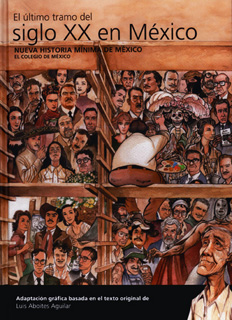 NUEVA HISTORIA MINIMA DE MEXICO. EL ULTIMO TRAMO...