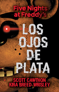 LOS OJOS DE PLATA: FIVE NIGHTS AT FREDDYS