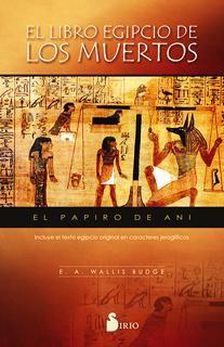 EL LIBRO EGIPCIO DE LOS MUERTOS: EL PAPIRO DE ANI