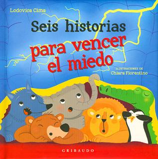 SEIS HISTORIAS PARA VENCER EL MIEDO