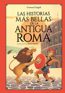 LAS HISTORIAS MAS BELLAS DE LA ANTIGUA ROMA