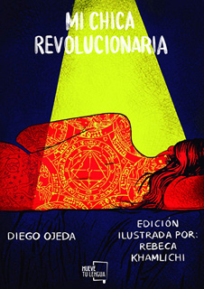 MI CHICA REVOLUCIONARIA (EDICION ILUSTRADA)