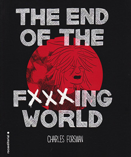 THE END OF THE FXXXING WORLD (NOVELA GRAFICA)