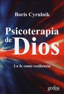 PSICOTERAPIA DE DIOS: LA FE COMO RESILENCIA