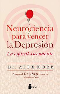 NEUROCIENCIA PARA VENCER LA DEPRESION: LA ESPIRAL...
