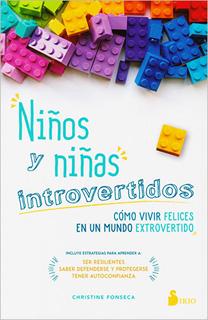 NIÑOS Y NIÑAS INTROVERTIDOS: COMO VIVIR FELICES...