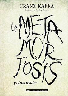 LA METAMORFOSIS Y OTROS RELATOS (ILUSTRADO)