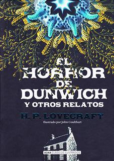 EL HORROR DE DUNWICH Y OTROS RELATOS (ILUSTRADO)