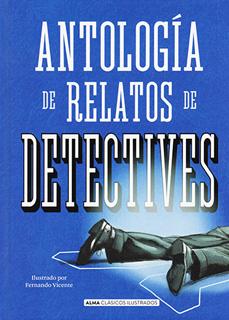 ANTOLOGIA DE RELATOS DE DETECTIVES (ILUSTRADO)