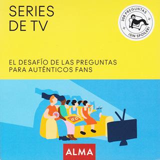 SERIES DE TV: EL DESAFIO DE LAS PREGUNTAS PARA...