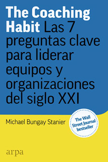 THE COACHING HABIT: LAS 7 PREGUNTAS CLAVES PARA...