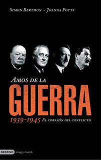 AMOS DE LA GUERRA 1939-1945 EL CORAZON DEL...