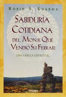 SABIDURIA COTIDIANA DEL MONJE QUE VENDIO SU...
