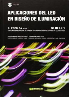 APLICACIONES DEL LED EN DISEÑO DE ILUMINACION (INCLUYE CD)