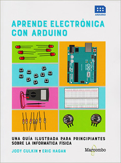 APRENDE ELECTRONICA CON ARDUINO: UNA GUIA...