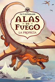 ALAS DE FUEGO VOL. 1: LA PROFECIA