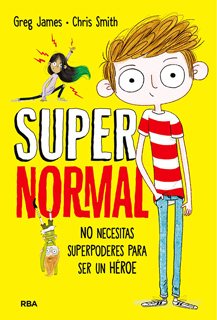 SUPERNORMAL: NO NECESITAS SUPERPODERES PARA SER...