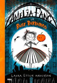 AMELIA FANG Y EL BAILE BARBARICO