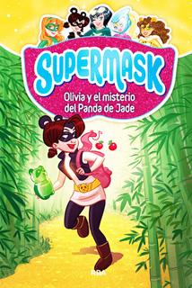 SUPERMASK 2: OLIVIA Y MISTERIO DEL PANDA DE JADE