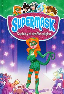 SUPERMASK 3: SOPHIA Y EL DESFILE MAGICO