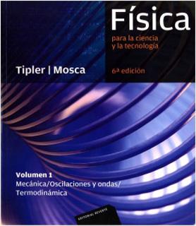 FISICA PARA LA CIENCIA Y LA TECNOLOGIA VOL. 1...