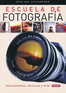 ESCUELA DE FOTOGRAFIA: GUIA DEL AFICIONADO