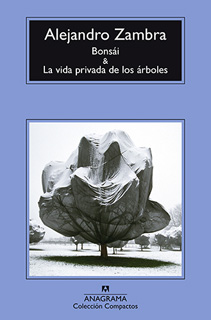 BONSAI & LA VIDA PRIVADA DE LOS ARBOLES