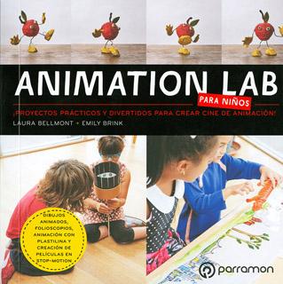 ANIMATION LAB PARA NIÑOS: ¡PROYECTOS PRACTICOS Y DIVERTIDOS PARA CREAR CINE DE ANIMACION!