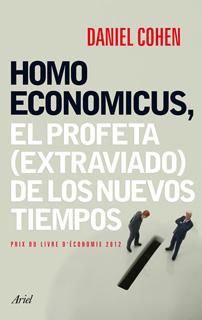 HOMO ECONOMICUS, EL PROFETA (EXTRAVIADO) DE LOS NUEVOS TIEMPOS