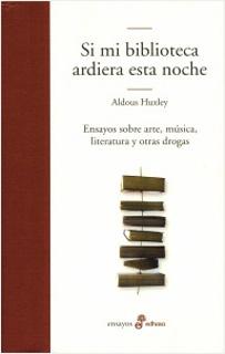 SI MI BIBLIOTECA ARDIERA ESTA NOCHE (ENSAYO SOBRE...
