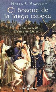 EL BOSQUE DE LA LARGA ESPERA: LA HISTORIA DE CARLOS DE ORLEANS