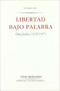 LIBERTAD BAJO PALABRA OBRA POETICA (1935-1957)