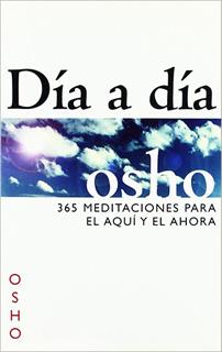 DIA A DIA: 365 MEDITACIONES PARA EL AQUI Y EL...