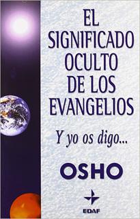 EL SIGNIFICADO OCULTO DE LOS EVANGELIOS: Y YO OS...