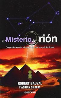 EL MISTERIO DE ORION: DESCUBRIENDO EL SECRETO DE LAS PIRAMIDES