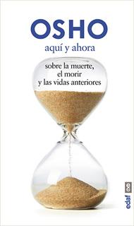 AQUI Y AHORA: SOBRE LA MUERTE, EL MORIR Y LAS...