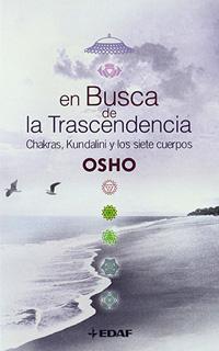 EN BUSCA DE LA TRASCENDENCIA: CHAKRAS, KUNDALINI...