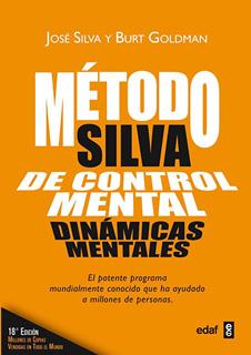 METODO SILVA DE CONTROL MENTAL: DINAMICAS MENTALES