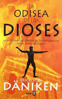 LA ODISEA DE LOS DIOSES: LA HISTORIA DEL CONTACTO...