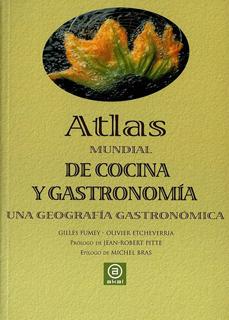 ATLAS MUNDIAL DE COCINA Y GASTRONOMIA