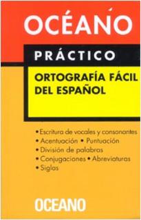 OCÉANO PRACTICO ORTOGRAFIA FACIL DEL ESPAÑOL