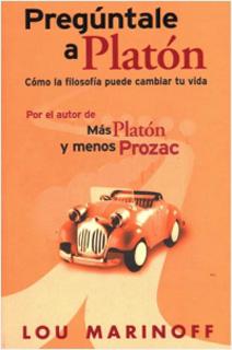 PREGUNTALE A PLATON: COMO LA FILOSOFIA PUEDE CAMBIAR TU VIDA