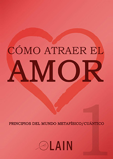 COMO ATRAER EL AMOR VOL. 1